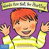 Words are Not for Hurting: Board Book Brdbk Edition by Elizabeth Verdick published by Free Spirit Publishing Inc.,U.S. (2004)