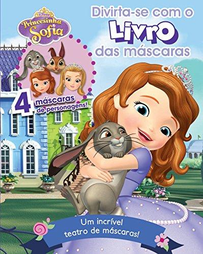 Princesinha Sofia - Volume 1. Coleção Divirta-se com o Livro das Máscaras Disney