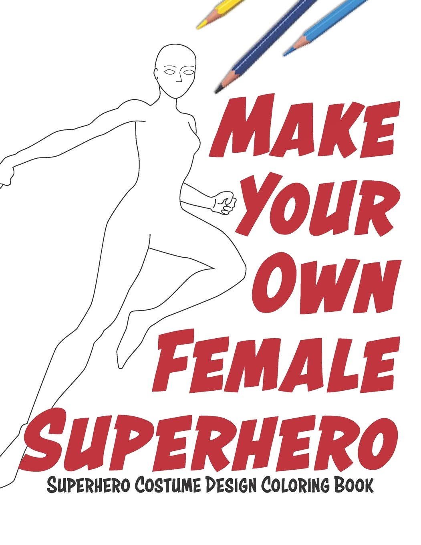 Buy Make Your Own Female Superhero: Super Hero Costume ...
