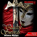 The Queen of Swords: Villainess Book 1 Audiobook by Alana Melos Narrated by Rebecca Wolfe