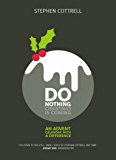 Do Nothing Christmas is Coming: An Advent Calendar with a Difference
