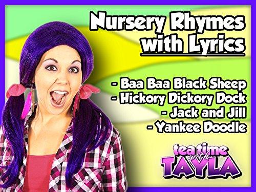 Baa Baa Black Sheep, Hickory Dickory Dock, Jack and Jill, and Yankee Doodle - Nursery Rhymes with Lyrics on Tea Time with Tayla (Hickory Tea)
