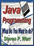 Java Programming, Steven P. Warr, 1450268943