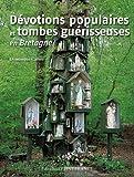 Image de Dévotions populaires et tombes guérisseuses en Bretagne (French Edition)