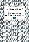 Droit de savoir et désir de connaître (Essais) par Benmakhlouf