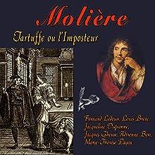 Tartuffe ou L'Imposteur Performance Auteur(s) :  Molière Narrateur(s) : Fernand Ledoux, Louis Brézé, Jacqueline Dufranne, Jacques Gheusi, Adrienne Berr, Marie-Thérèse Payen