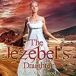 The Jezebel's Daughter | Juliet MacLeod