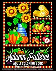 Autumn Patterns: A Fun Coloring Gift Book Featuring Relaxing Autumn Patterns Designs Coloring Book for Adults Relaxation and Stress Relief