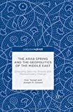 img - for The Arab Spring and the Geopolitics of the Middle East: Emerging Security Threats and Revolutionary Change book / textbook / text book