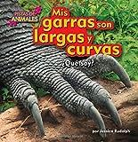 Mis garras son largas y curvas (Pistas de animales) (Spanish Edition)