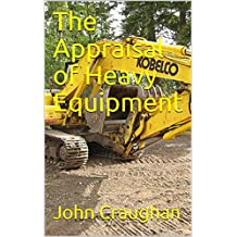 The Appraisal of Heavy Equipment