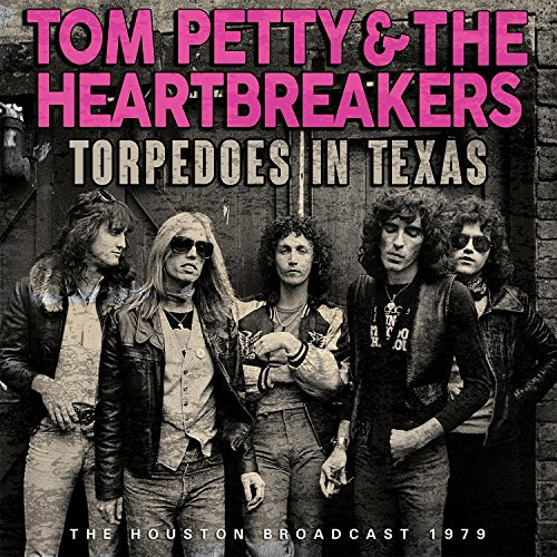 Torpedoes In Texas (Tom Petty And The Heartbreakers Even The Losers)