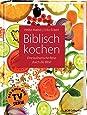 Biblisch kochen: Eine kulinarische Reise durch die Bibel