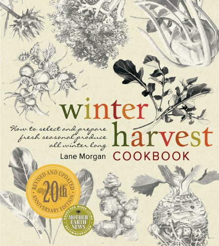 Select Harvest (Winter Harvest Cookbook: How to Select and Prepare Fresh Seasonal Produce All Winter Long)