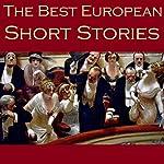 The Best European Short Stories | Guy de Maupassant,George Sand,Anton Chekhov,Leo Tolstoy,Friedrich Schiller,Fyodor Dostoyevsky,Alexandre Dumas
