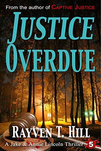 Justice Overdue: A Private Investigator Crime Series (A Jake & Annie Lincoln Thriller Book 5)