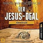 Abendmahl (Der Jesus-Deal 3) | Andreas Eschbach