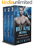 Wolf Alpha Unleashed  Standalone Collection: Wolf Shifter Romance