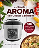 3 cup rice cooker recipes - My Ultimate AROMA Rice Cooker Cookbook: 100 illustrated Instant Pot style recipes for your Aroma cooker & steamer (Professional Home Multicookers)