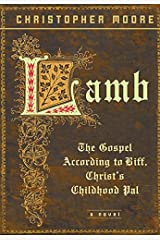 Lamb: The Gospel According to Biff, Christ's Childhood Pal Kindle Edition