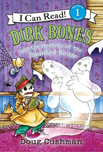 Dirk Bones and the Mystery of the Haunted House (I Can Read Level 1) (I Read Story Books Halloween)