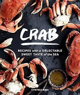 Book Cover: Crab: 50 Recipes with the Fresh Taste of the Sea from the Pacific, Atlantic & Gulf Coasts