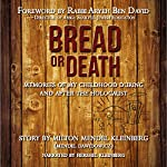 Bread or Death: Memories of My Childhood During and After the Holocaust | Milton Mendel Kleinberg