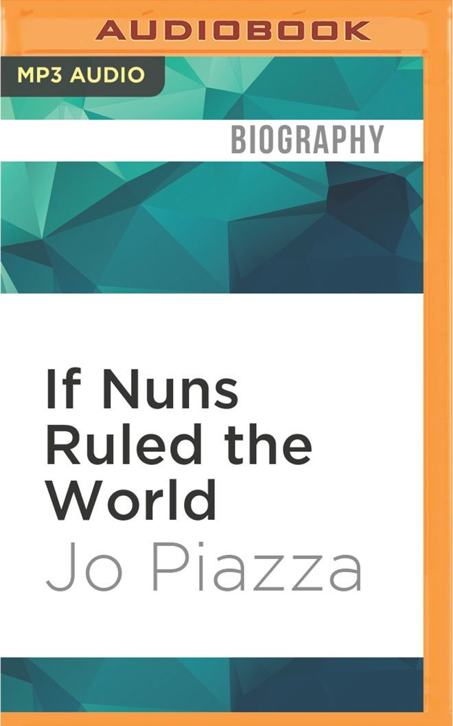 Read Online If Nuns Ruled the World: Ten Sisters on a Mission pdf