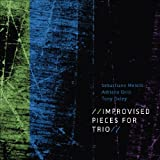 Improvised Pieces for Trio by Sebastiano Meloni (2010-01-26)