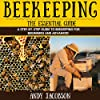 Beekeeping: The Essential Guide