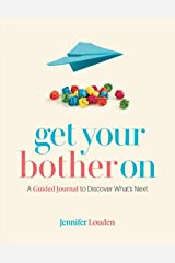Get Your Bother On: A Guided Journal to Discover What's Next Paperback
