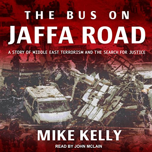 Bus on Jaffa Road: A Story of Middle East Terrorism and the Search for Justice