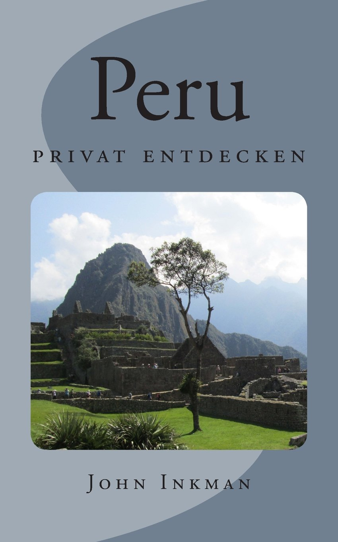 Peru - privat entdecken