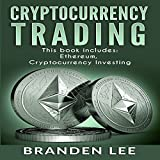 Cryptocurrency Trading: 2 Manuscripts - Ethereum, Cryptocurrency Investing