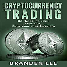 Cryptocurrency Trading: 2 Manuscripts - Ethereum, Cryptocurrency Investing Audiobook by Branden Lee Narrated by R. Paul Matty