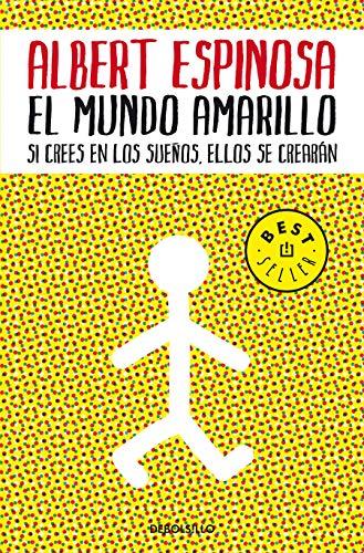 El mundo amarillo Si crees en los suenos, ellos se crearan (Best Seller)