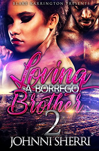Search : Loving A Borrego Brother 2: The Finale