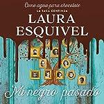 Mi negro pasado [My Black Past]   Laura Esquivel