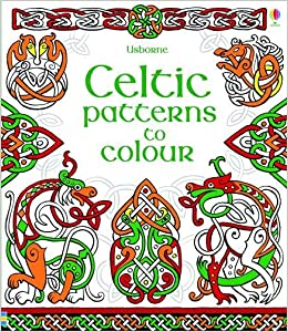 Celtic Patterns To Colour Amazoncouk Struan Reid David Thelwell 9781409574651 Books