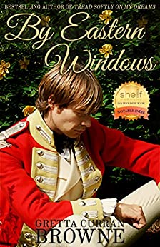BY EASTERN WINDOWS (The Macquarie Series Book 1): A Biographical Novel by [Browne, Gretta Curran]