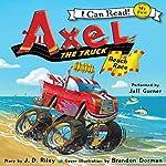 Axel the Truck: Beach Race   Sharon Phillips Denslow,Brandon Dorman