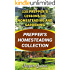 Prepper's Homesteading Collection: 135 Prepper's Lessons On Homesteading And Gardening
