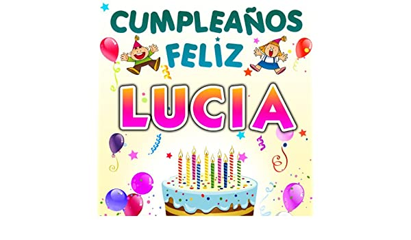 Cumpleaños Feliz Lucia by Fiesta Show on Amazon Music ...