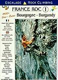 France roc : Volume 1, Bourgogne : escalade pour tout niveau 3a-9a