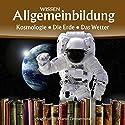 Kosmologie, Die Erde, Das Wetter (Reihe Allgemeinbildung) Hörbuch von Martin Zimmermann Gesprochen von: Michael Schwarzmaier, Marina Köhler
