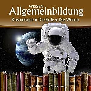 Kosmologie, Die Erde, Das Wetter (Reihe Allgemeinbildung) Hörbuch
