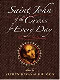 Saint John of the Cross for Every Day, John of the Cross and Kieran Kavanaugh, 0809144441