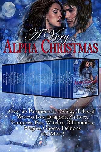 A Very Alpha Christmas Over 25 Paranormal Holiday Tales Of