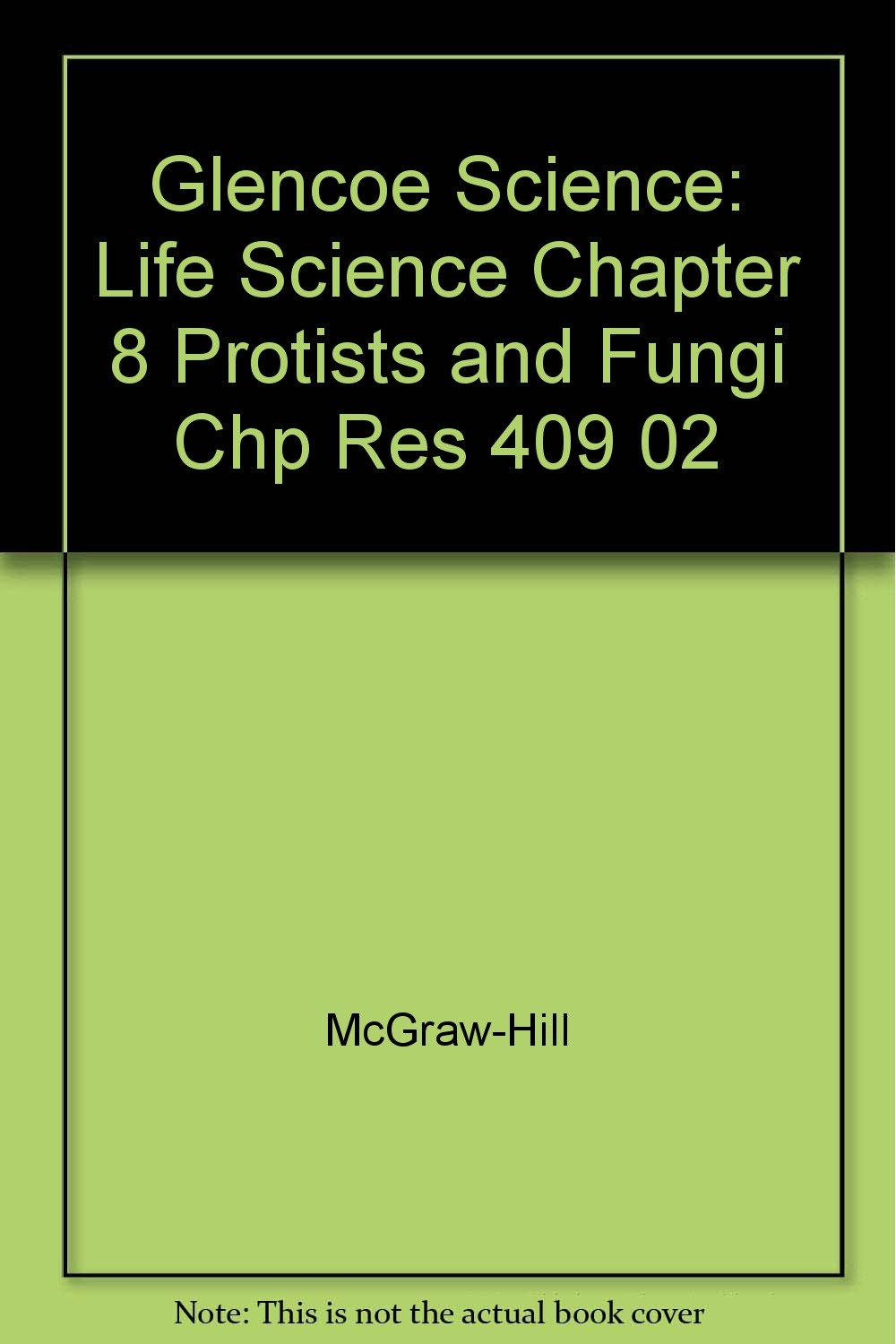 Download Glencoe Science: Life Science Chapter 8 Protists and Fungi Chp Res 409 02 ebook