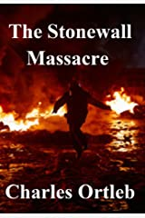 The Stonewall Massacre Kindle Edition